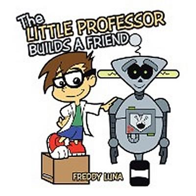 The Little Professor Builds a Friend