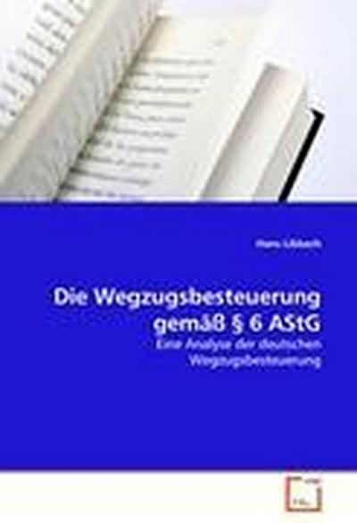 Die Wegzugsbesteuerung gemäß  6 AStG - Hans Libbach