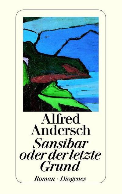 Sansibar oder der letzte Grund. Roman.