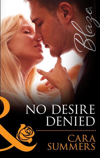 No Desire Denied (Mills & Boon Blaze) (Forbidden Fantasies, Book 34)
