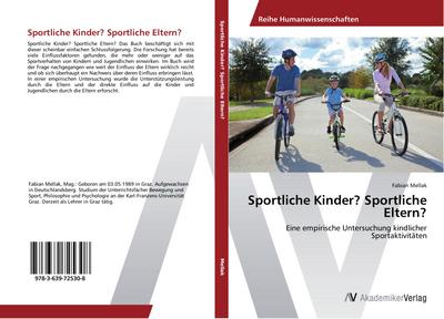 Sportliche Kinder? Sportliche Eltern?