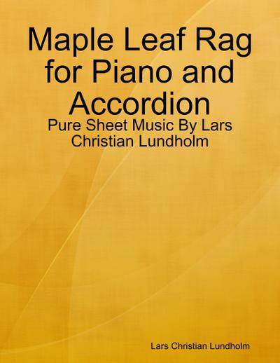 Maple Leaf Rag for Piano and Accordion - Pure Sheet Music By Lars Christian Lundholm