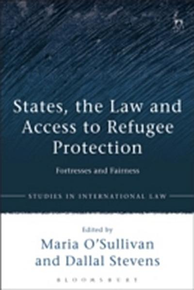 States, the Law and Access to Refugee Protection