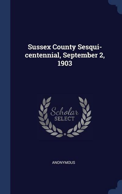 Sussex County Sesqui-Centennial, September 2, 1903