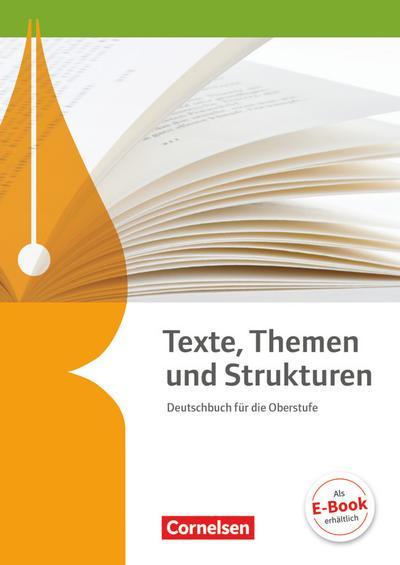 Texte, Themen und Strukturen - Deutschbuch für die Oberstufe - Allgemeine Ausgabe - 2-jährige Oberstufe