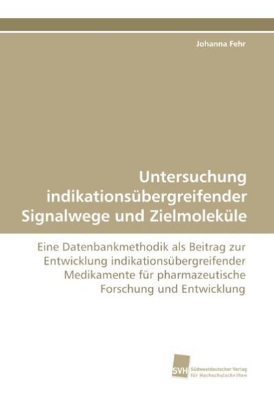 Untersuchung indikationsübergreifender Signalwege und Zielmoleküle