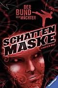 Der Bund der Wächter, Band 3: Schattenmaske
