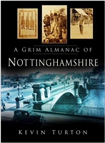 A Grim Almanac of Nottinghamshire