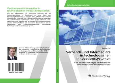 Verbände und Intermediäre in technologischen Innovationssystemen: Eine empirische Analyse am Beispiel der Photovoltaikindustrie in Deutschland