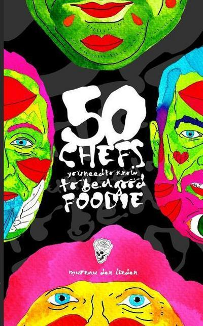 50 Chefs You Need to Know to Be a Good Foodie