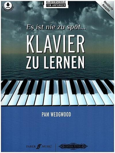 Es ist nie zu spät... Klavier zu lernen -Klavierschule für Anfänger- (mit Begleit-Tracks)