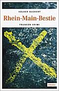 Rhein-Main-Bestie; Franken Krimi; Charly Herm ...