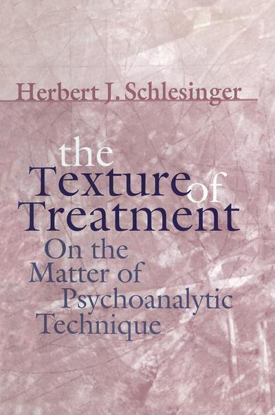The Texture of Treatment: On the Matter of Psychoanalytic Technique