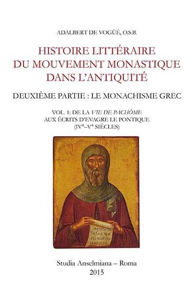 Histoire littéraire du mouvement monastique dans l'antiquité. Deuxième partie: le monachisme grec