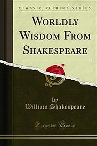 Worldly Wisdom From Shakespeare