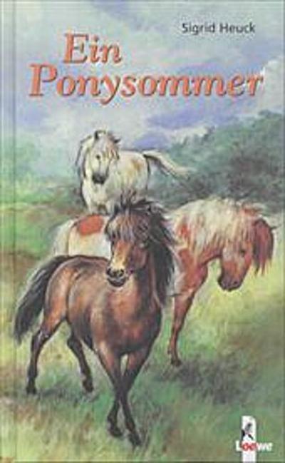 Ein Ponysommer - Loewe Verlag - Gebundene Ausgabe, Deutsch, Sigrid Heuck, ,