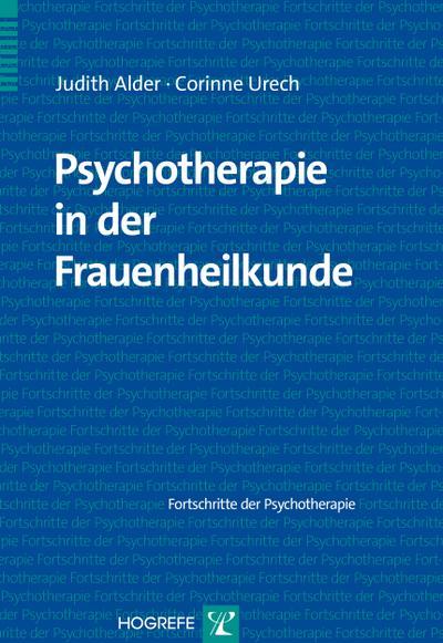 Psychotherapie in der Frauenheilkunde (Fortschritte der Psychotherapie / Manuale für die Praxis)