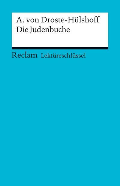 Lektüreschlüssel. Annette von Droste-Hülshoff: Die Judenbuche