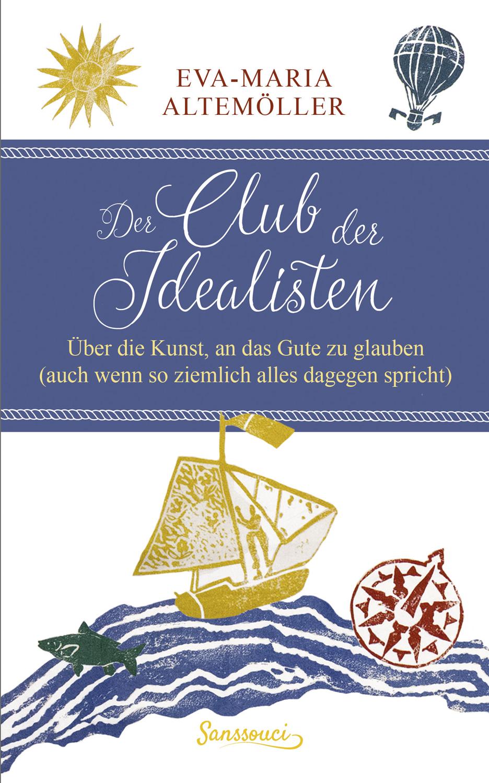 Der Club der Idealisten Eva-Maria Altemöller 9783990560006