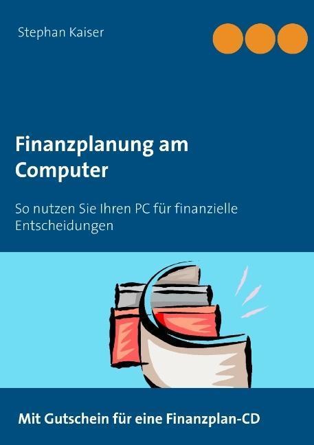 Finanzplanung am Computer Stephan Kaiser