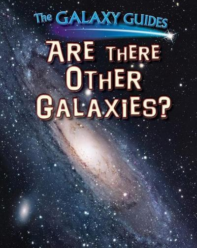 Are There Other Galaxies?