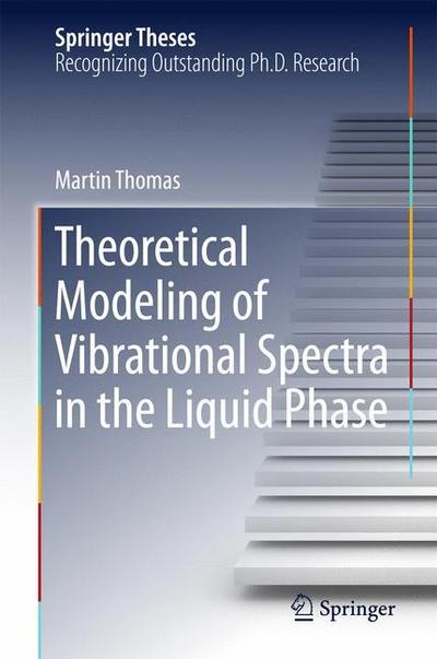 Theoretical Modeling of Vibrational Spectra in the Liquid Phase