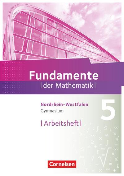 Fundamente der Mathematik 5. Schuljahr. Arbeitsheft mit eingelegten Lösungen. Gymnasium Nordrhein-Westfalen