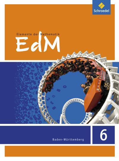 Elemente der Mathematik 6. Schülerband. Sekundarstufe 1. Baden-Württemberg