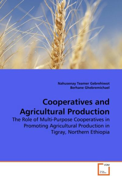 Cooperatives and Agricultural Production - Nahusenay Teamer Gebrehiwot
