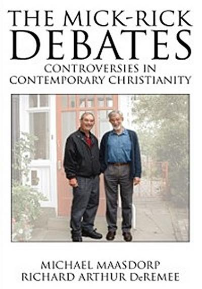 Mick-Rick Debates Controversies in Contemporary Christianity
