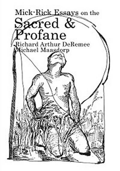 Mick-Rick Essays on the Sacred and Profane