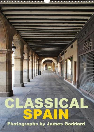 Classical Spain (Wall Calendar 2019 DIN A3 Portrait)