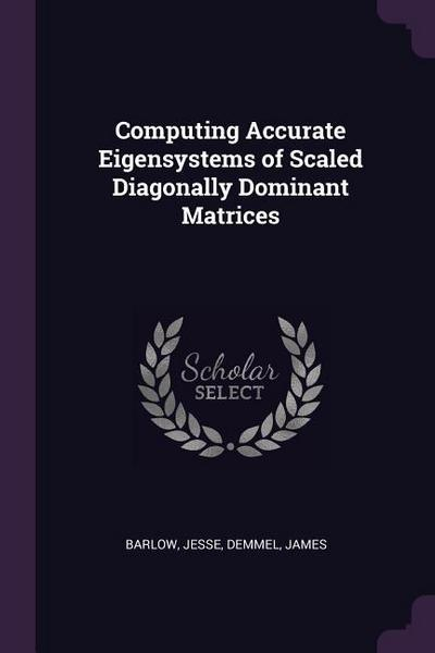 Computing Accurate Eigensystems of Scaled Diagonally Dominant Matrices