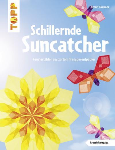 Schillernde Suncatcher (kreativ.kompakt.)