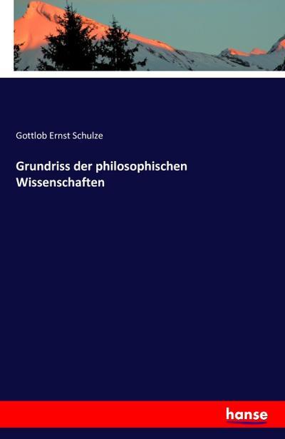 Grundriss der philosophischen Wissenschaften