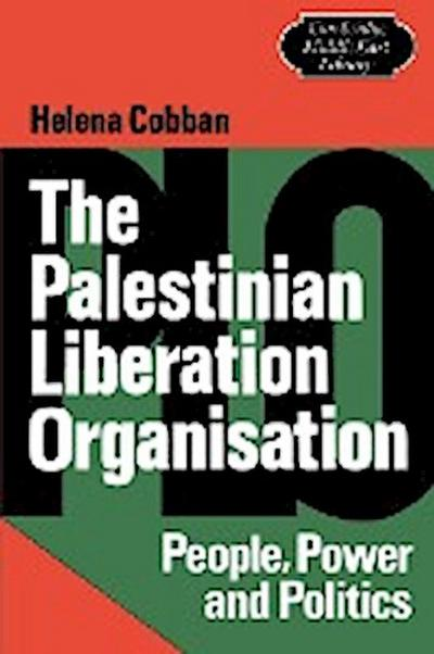 Palestinian Liberation Organisation: People, Power and Politics (Cambridge Middle East Library, Band 5)