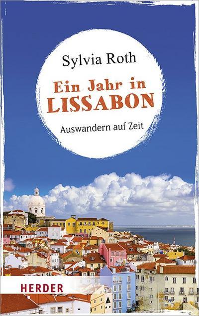 Ein Jahr in Lissabon: Auswandern auf Zeit
