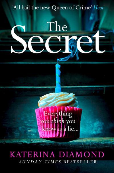 The Secret: The Terrifying New Crime Book from Grip-Lit Bestseller Katerina Diamond