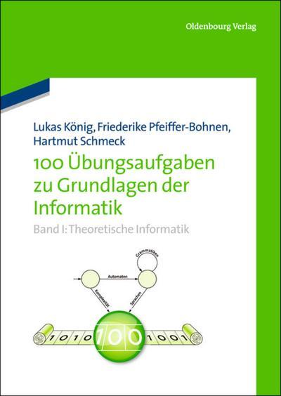 100 Übungsaufgaben zu Grundlagen der Informatik