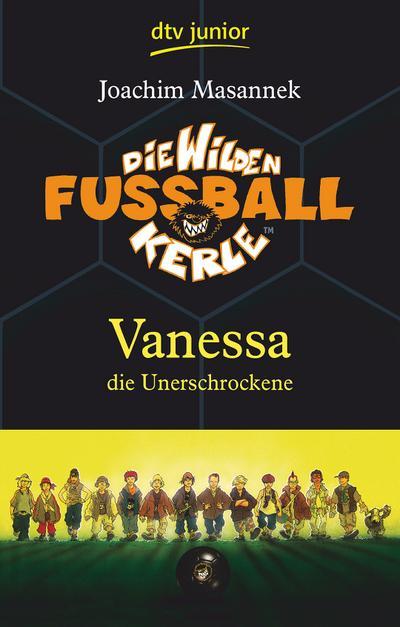 Die Wilden Fußballkerle Band 3: Vanessa die Unerschrockene
