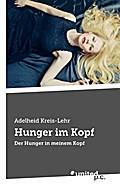 Hunger im Kopf