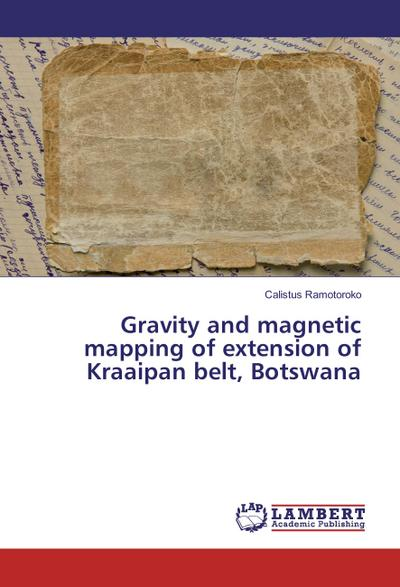 Gravity and magnetic mapping of extension of Kraaipan belt, Botswana