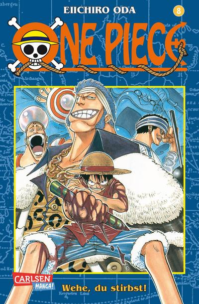 One Piece 08. Wehe, du stirbst!