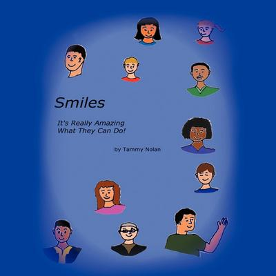 Smiles: It's Really Amazing What They Can Do