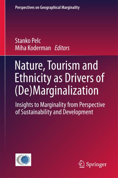 Nature, Tourism and Ethnicity as Drivers of (De)Marginalization