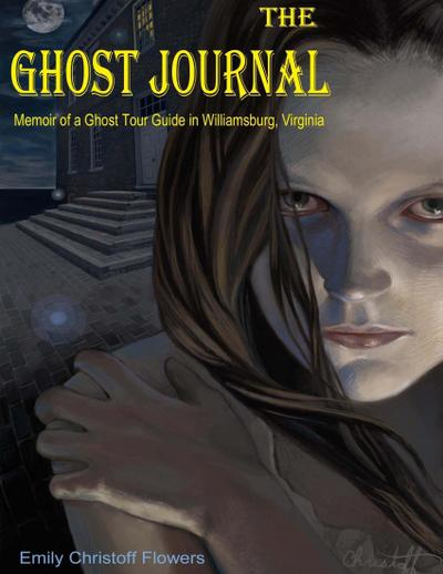 The Ghost Journal - Memoirs of a Ghost Tour Guide in Williamsburg, Virginia