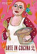 Arte in Cucina 2. Kunstgenuss und Gaumenfreud ...