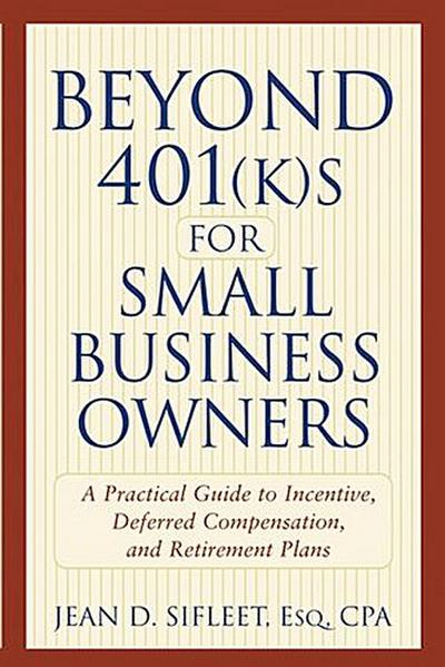 Beyond 401(k)s for Small Business Owners