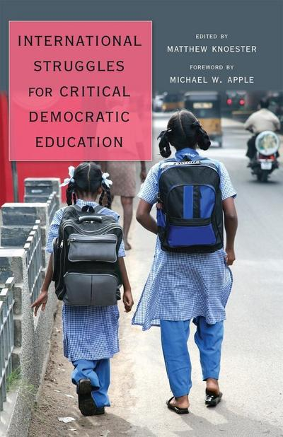 International Struggles for Critical Democratic Education