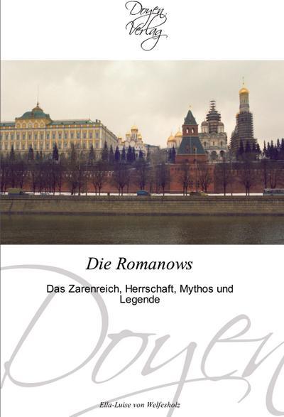 Die Romanows: Das Zarenreich, Herrschaft, Mythos und      Legende